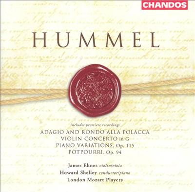 Hummel: Potpourri; Adagio and Rondo alla Polacca; Violin Concerto in C; Piano Variations