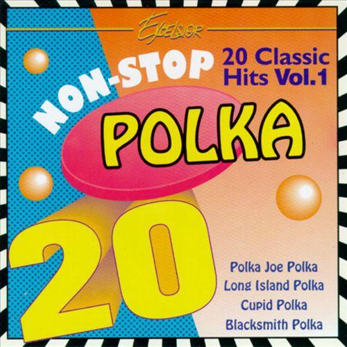 Non-Stop Polka: 20 Classic Hits, Vol. 1