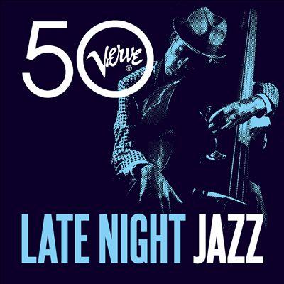 Late Night Jazz: Verve 50