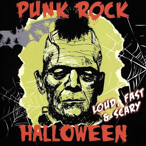 Punk Rock Halloween - Loud Fast & Scary