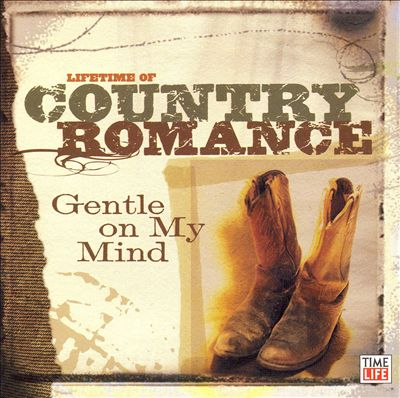 Lifetime of Country Romance: Gentle on My Mind