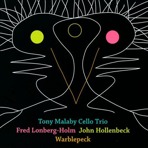 Tony Malaby Cello Trio - Warblepeck
