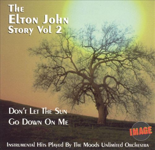 Don't Let the Sun Go Down On Me: The Elton John Story, Vol. 2
