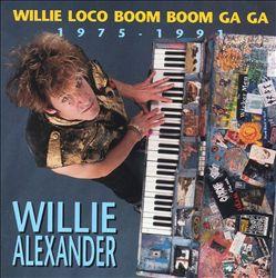 Willie Loco Boom Boom Ga Ga, 1975-1991
