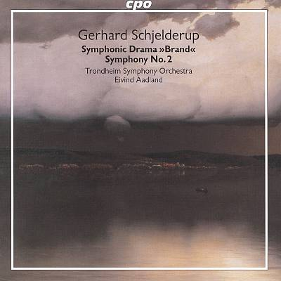 "Gerhard Schjelderup: Symphonic Drama ""Brand""; Symphony No. 2"