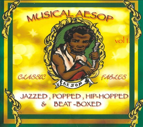 Musical Aesop Vol. 1: Jazzed, Popped, Hip-Hopped & Beat-Boxed