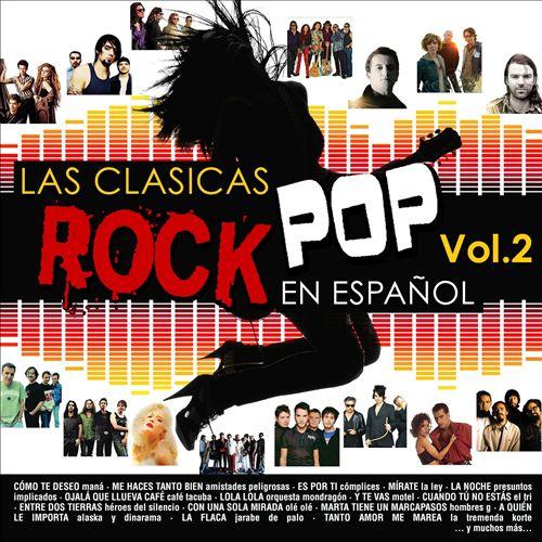 Las Clasicas del Rock Pop en Español, Vol. 2