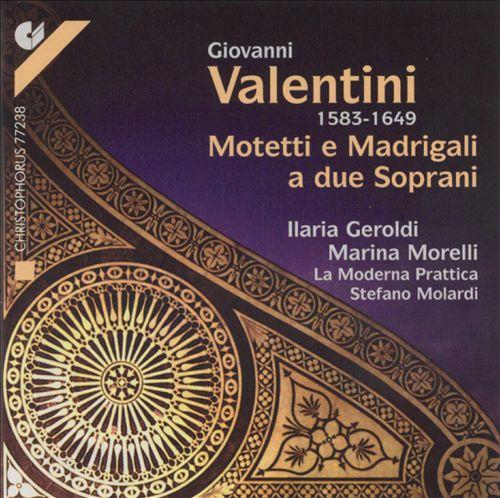 Valentini: Motetti e Madrigali a due Soprani
