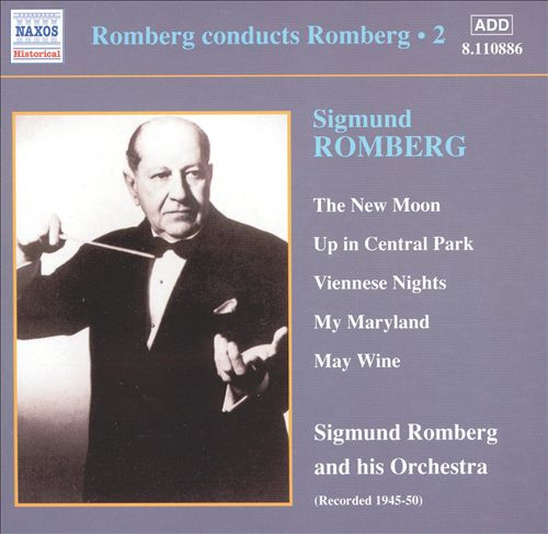 Sigmund Romberg: The New Moon; Up in Central Park; Viennese Nights