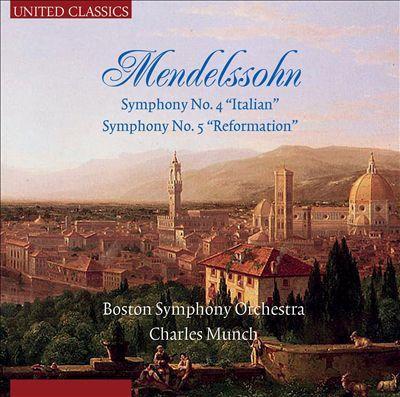 "Mendelssohn: Symphony No. 4 ""Italian""; Symphony No. 5 ""Reformation"""