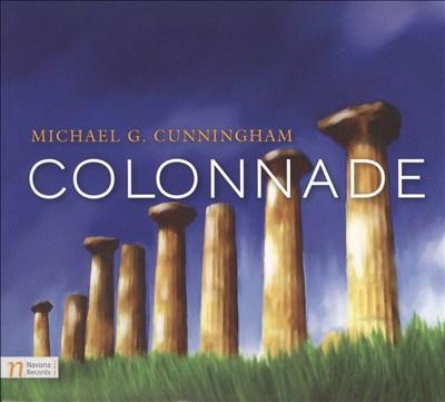 Michael G. Cunningham: Colonnade