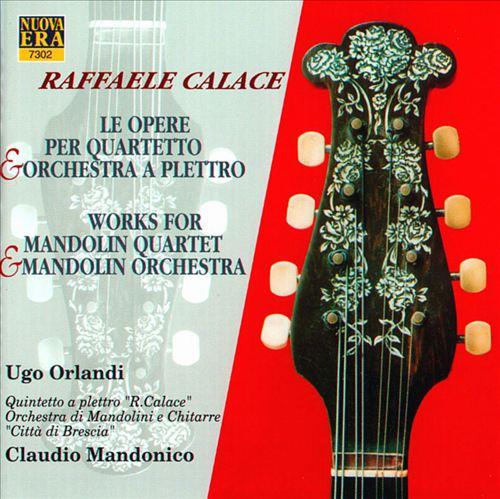 Calace: Works for Mandolin Quartet & Mandolin Orchestra