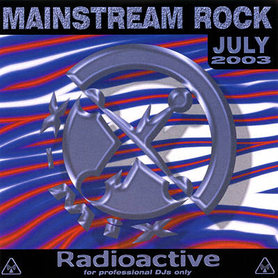 Radioactive: Mainstream Rock (July 2003)