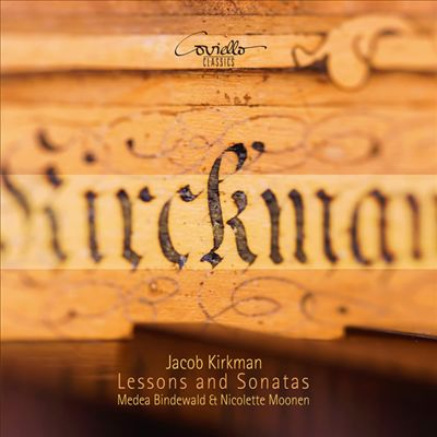 Jacob Kirkman: Lessons and Sonatas
