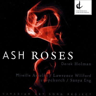Derek Holman: Ash Roses