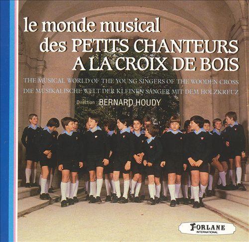 Le Monde Musical des Petits Chanteurs à la Croix de Bois