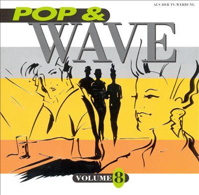Pop & Wave, Vol. 8