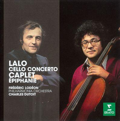 Lalo: Cello Concerto; Caplet: Epiphanie
