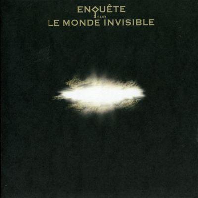 Enquete Sur le Monde Invisible