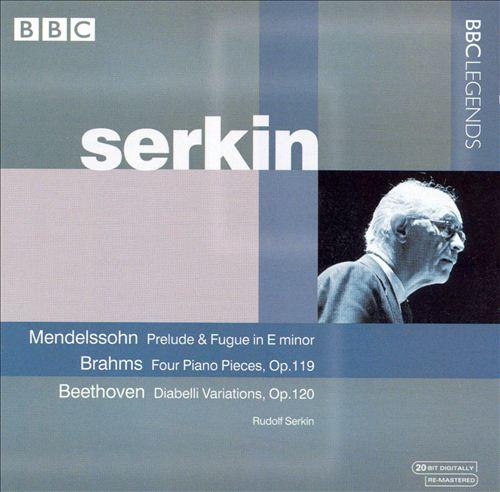 Mendelssohn: Prelude & Fugue; Brahms: 4 Piano Pieces; Beethoven: Diabelli Variations
