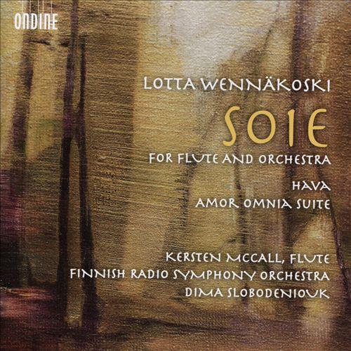 Lotta Wennäkoski: Soie, for flute and orchestra; Hava; Amor Omnia Suite