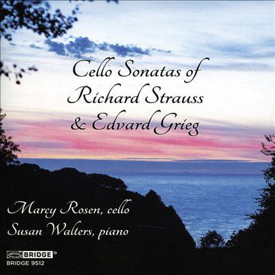 Cello Sonatas of Richard Strauss & Edvard Grieg
