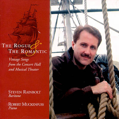 The Rogue and the Romantic: Vintage Songs from the Concert Hall and Musical Theater