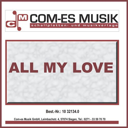 All My Love [Com-Es Musik]