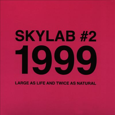 Skylab #2, 1999: Large as Life and Twice as Natural