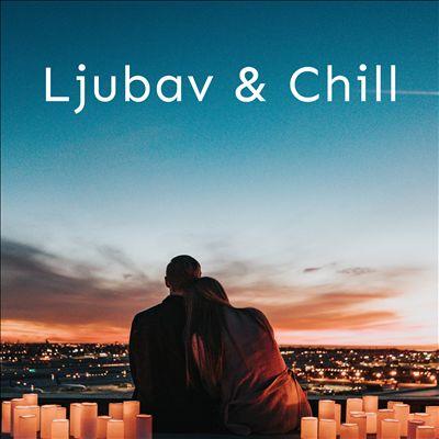 Ljubav i Chill