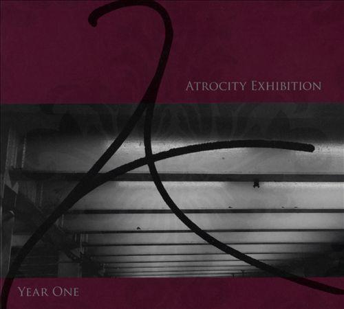 Atrocity Exhibition: Year One