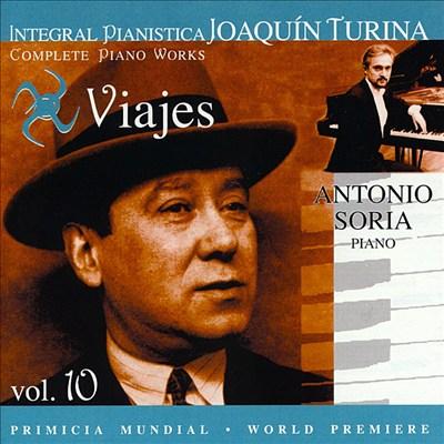 Joaquín Turina Complete Piano Works, Vol. 10: Viajes