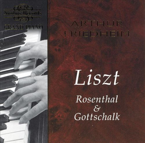 Grand Piano: Liszt, Rosenthal & Gottschalk