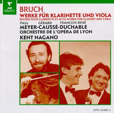 Max Bruch: Concerto for Clarinet, Viola & Orchestra; 8 Pieces for Clarinet, Viola & Piano; Romance for Viola & Orchestra