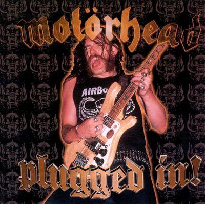 Motörhead Plugged In!