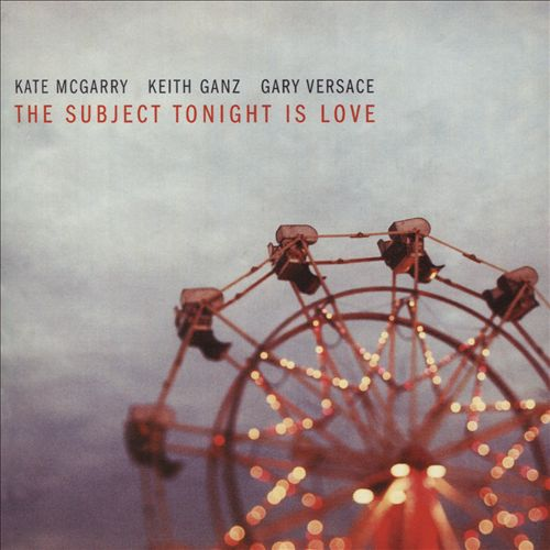 Keith Ganz - The Subject Tonight Is Love