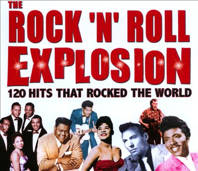 The Rock 'N' Roll Explosion: 120 Hits That Rocked the World