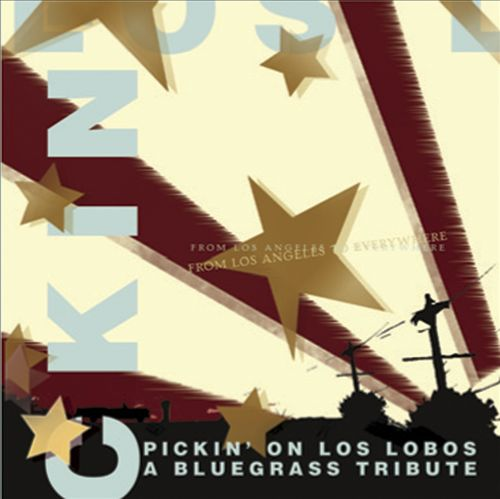 From Los Angeles to Everywhere: Pickin' on los Lobos - A Bluegrass Tribute