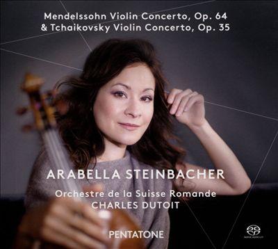 Mendelssohn: Violin Concerto, Op. 64; Tchaikovsky: Violin Concerto, Op. 35