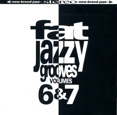 Fat Jazzy Grooves, Vols. 6-7