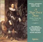 A High-Priz'd Noise: Violin Music for Charles I