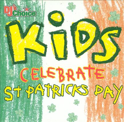 DJ's Choice: Kids Celebrate St. Pats