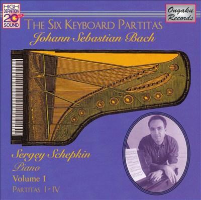 Bach: The Six Keyboard Partitas, Vol. 1