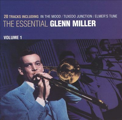 The Essential Glenn Miller, Vol. 1