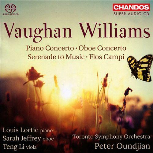 Vaughan Williams: Piano Concerto; Oboe Concerto; Serenade to Music; Flos Campi
