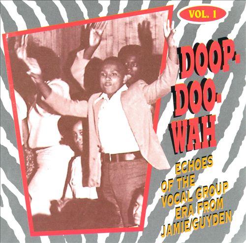 Jamie/Guyden Doowop Collection, Vol. 1: Doop-Doo-Wah