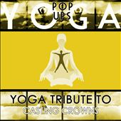 Yoga to Casting Crowns