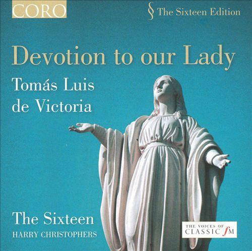 Devotion to Our Lady - Tomas Luis de Victoria