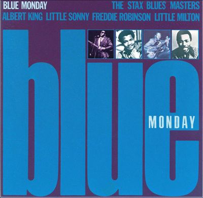 Stax Blues Masters: Blue Monday
