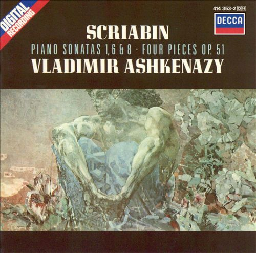 Scriabin: Piano Sonatas Nos. 1, 6 & 8; Four Pieces, Op. 51